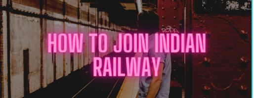 How to join Indian Railway?