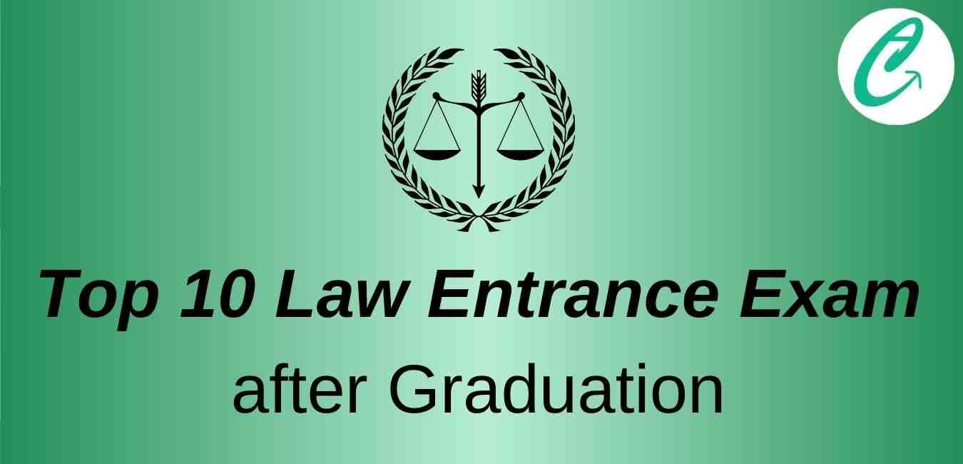 Top 10 Law entrance exam after graduation